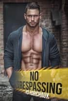 No Trespassing ebook by KD Robichaux