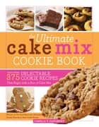 The Ultimate Cake Mix Cookie Book ebook by Camilla Saulsbury,Camilla Saulsbury