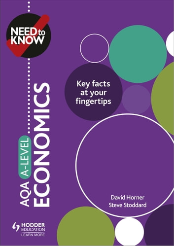 Need to Know: AQA A-level Economics ebook by David Horner,Steve Stoddard