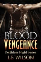 Blood Vengeance ebook by L.E. Wilson