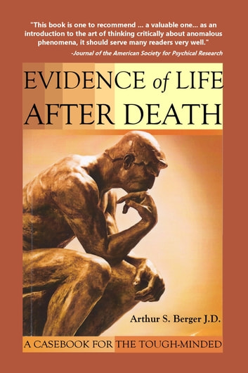 Evidence of Life After Death: A Casebook for the Tough-Minded ebook by Arthur S. Berger