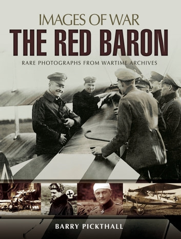 The Red Baron - Rare Photographs from Wartime Archives ebook by Barry Pickthall