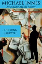 The Long Farewell ebook by Michael Innes