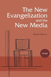 The New Evangelization and the New Media ebook by Robert Barron