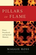 Pillars of Flame ebook by Maggie Ross,Desmond Tutu