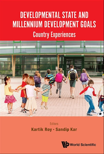 Developmental State and Millennium Development Goals - Country Experiences ebook by Kartik Roy,Sandip Kar