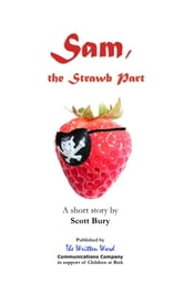 Sam, the Strawb Part ebook by Scott Bury