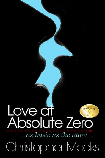 Love At Absolute Zero ebook by Christopher Meeks