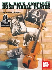 Complete Irish Fiddle Player ebook by Peter Cooper