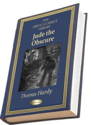 Jude the Obscure - (THE GREAT CLASSICS LIBRARY) ebook by Thomas Hardy