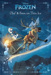 Frozen: Olaf & Sven On Thin Ice - An Original Chapter Book ebook by Elizabeth Rudnick