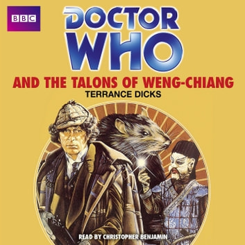 Doctor Who And The Talons Of Weng-Chiang audiobook by Terrance Dicks