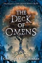 The Deck of Omens ebook by Christine Lynn Herman