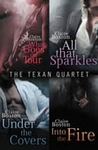 The Texan Quartet (Books 1-4) Omnibus ebook by Claire Boston