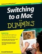 Switching to a Mac For Dummies ebook by Arnold Reinhold