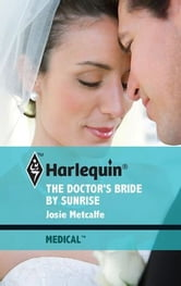 The Doctor's Bride by Sunrise ebook by Josie Metcalfe