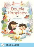 Double Happiness ebook by Nancy Tupper Ling, Alina Chau