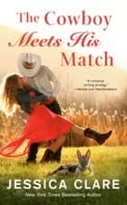 The Cowboy Meets His Match ebook by Jessica Clare