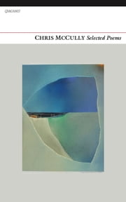 Chris McCully: Selected Poems ebook by Chris McCully