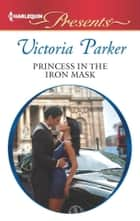 Princess in the Iron Mask ebook by Victoria Parker