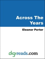 Across The Years ebook by Porter, Eleanor
