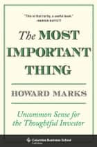 The Most Important Thing ebook by Howard Marks