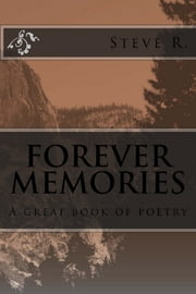 Forever Memories ebook by Steve R.