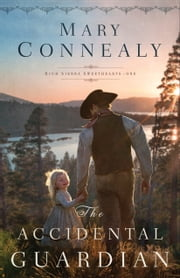 The Accidental Guardian (High Sierra Sweethearts Book #1) ebook by Mary Connealy