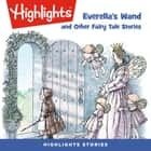 Everella's Wand and Other Fairy Tale Stories audiobook by