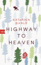Highway to heaven - Roman ebook by Katarina Bivald, Gabriele Haefs