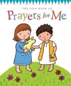 The Lion Book of Prayers for Me ebook by Christina Goodings, Emily Bolam