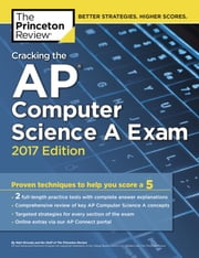 Cracking the AP Computer Science A Exam, 2017 Edition ebook by Princeton Review