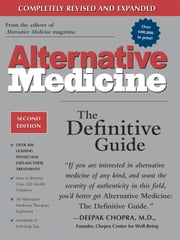 Alternative Medicine, Second Edition - The Definitive Guide ebook by