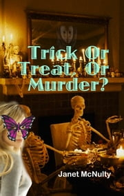 Trick Or Treat Or Murder ebook by Janet McNulty