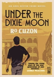 Under the Dixie Moon ebook by Ro Cuzon