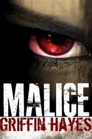 Malice: A Supernatural Thriller ebook by Griffin Hayes