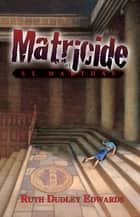 Matricide at St. Martha's ebook by Ruth Dudley Edwards