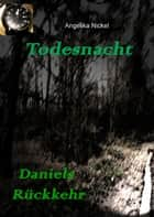 Todesnacht - Daniels Rückkehr ebook by Angelika Nickel