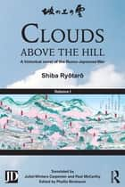 Clouds above the Hill ebook by Shiba Ryōtarō,Phyllis Birnbaum