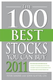The 100 Best Stocks You Can Buy 2011 ebook by Peter Sander