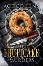 The Fruitcake Murders ebook by