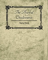 The Awful Disclosures - Maria Monk ebook by Maria Monk