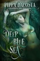 Deep Blue Sea - A Heartstone Thief Short Story ebook by Pippa DaCosta