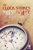 The Clock Strikes Midnight ebook by Joan Curtis