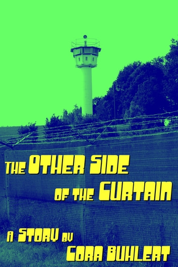 The Other Side of the Curtain - A 1960s Spy Story ebook by Cora Buhlert