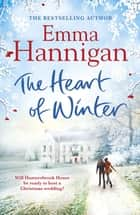 The Heart of Winter ebook by Emma Hannigan