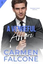 A Vengeful Affair ebook by Carmen Falcone