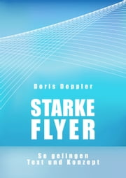 Starke Flyer. So gelingen Text und Konzept ebook by Doris Doppler