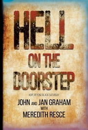 Hell on the Doorstep ebook by John Graham, Jan Graham, Meredith E Resce
