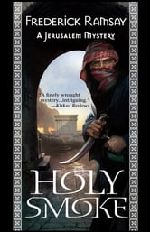 Holy Smoke - A Jerusalem Mystery ebook by Frederick Ramsay Ramsay